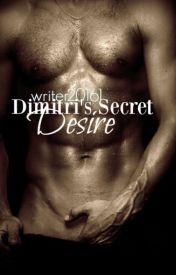 Dimitri's Secret Desire by Writer20161