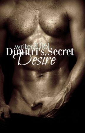 Dimitri's Secret Desire by Writer20161