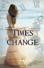 Times Change by Supernatural_baby