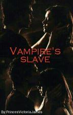 Vampire's slave by PrincesVictoriaJames