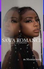 Sawa romance [ en réecriture ] by MssMackenzi