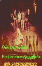 One Direction Preferences/Imagines by xMikachuLoverx