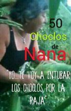 50 Choclos De Nana (Tia Nana × _____) by -Oh_Darling-