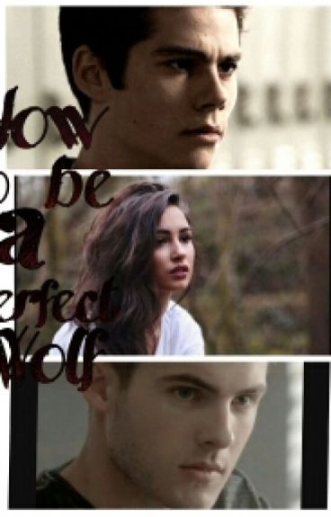 How To Be A Perfect Wolf ( Teen Wolf Fanfiction)
