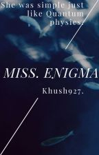 Miss. Enigma by khush927