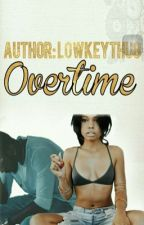 Overtime by lowkeythug