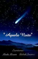 Aquela Noite by MaduMoura