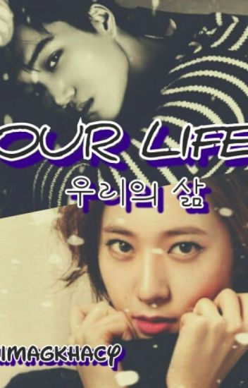 OUR LIFE  ( 우리의 삶 ) ..