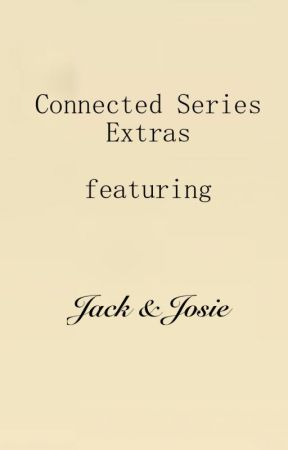 Connected Series Extras - Jack & Josie by KAHobbs