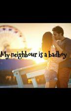 My neighbour is  a badboy by Unbekannt1000