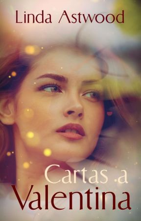 Cartas a Valentina by Lindastwood
