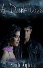 A Dark Love by NishAqhib