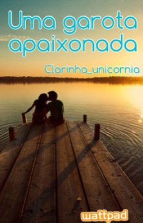 Uma garota apaixonada by Clarinha_unicornia