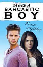 Beware of Sarcastic Boy - POZASTAVENÉ by KristenLightbay