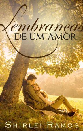 Lembranças de um amor (DEGUSTAÇÃO) by ShirleiRamos