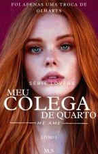 Meu Colega De Quarto by MS_0311