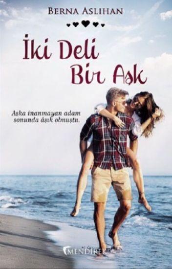 İki Deli Bir Aşk [Aşkın Sen Hâli-2] Kitap Oldu