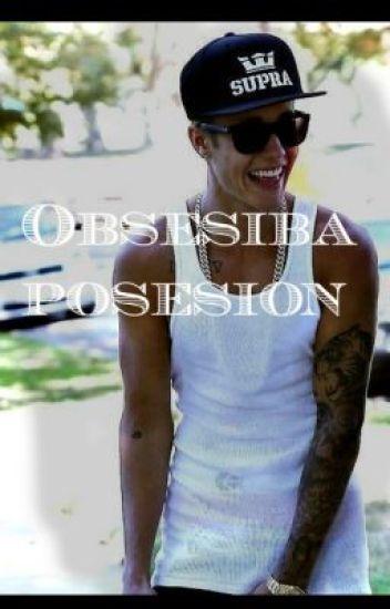 Obsesiba posesion (Justin y tu) |Adaptada| (No es mia)