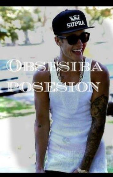 Obsesiba posesion (Justin y tu)  Adaptada  (No es mia)