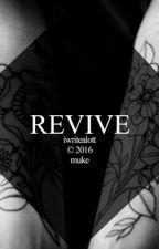 REVIVE {muke} by iwritealott