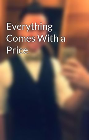 Everything Comes At A Price
