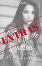 A FILHA DO DIRETOR - CAPÍTULOS EXTRAS by thedrama-queen