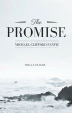 The Promise { MC fanfic } by mxlly_cliffxrd
