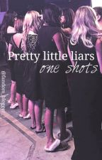 Pretty Little Liars- one shot series by fandom_blogger_