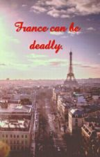 France Can Be Deadly. by phoebexoxo2001