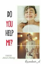 Do You Help Me?|BAM [Zakończone]  by paulaa14_xd