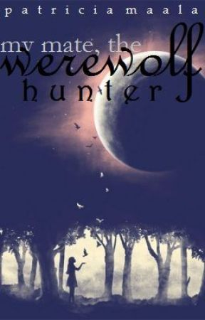 My Mate, The Werewolf Hunter by amourecrivain