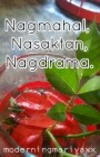 Nagmahal, Nasaktan, Nagdrama. by modernongmariyaxx