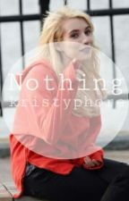 Nothing by kristyphore