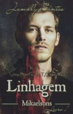 Linhagem - Mikaelson 1 by Jamilly-Alves