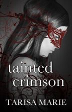Tainted Crimson (Tainted, Book #1) by tarisamarie1
