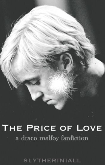 The Price of Love • Draco Malfoy [COMPLETED]