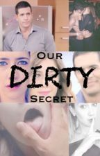 Our dirty secret by perflower