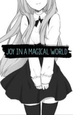 Joy in a Magical World by loltimes24