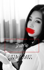 Dumb || Joyrene - Red Velvet by Pandippie