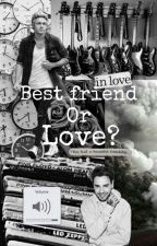 Best Friend Or Love?/Niam by Larry_and_Niam