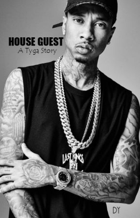 House Guest (A Tyga Story) [Remake] by derienyoung