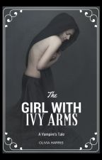 The Girl With Ivy Arms by LivHarris