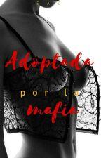 Adoptada por La Mafia by MiapazIY