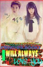 WMRCHFIL BOOK 2: I Will Always Love You by jesssarmiento24
