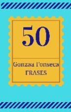 Frases De Gonzaa Fonseca by IharaLima