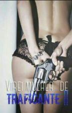 Virei mulher de traficante II by Beangel9