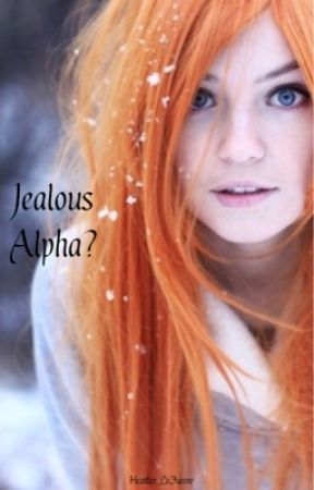 Jealous Alpha? by Heather_LeFaivre