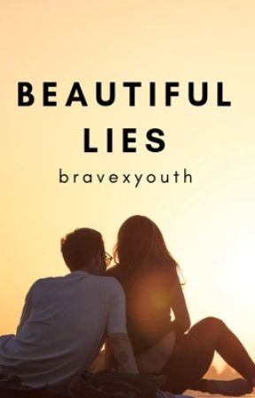 Beautiful Lies by bravexyouth