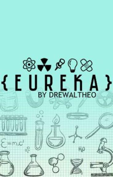 { E u r e k a } by DrewAltheo