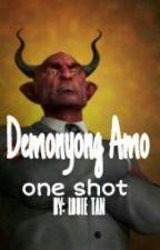 DEMONYONG AMO by buboymagtanggol19